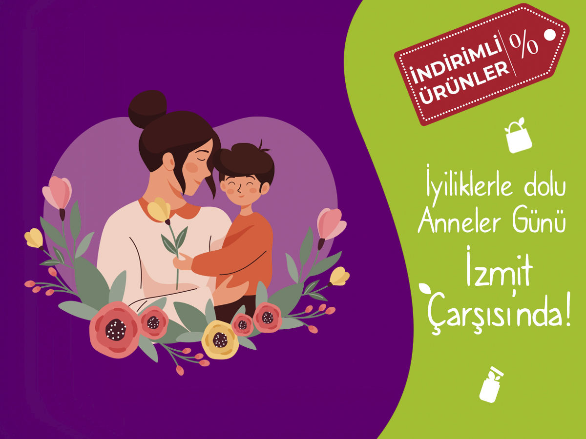 İzmit Çarşısı Anneler Günü Özel