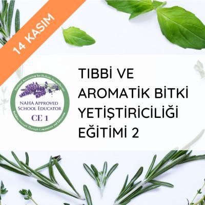 Tıbbi Ve Aromatik Bitki Yetiştiriciliği Eğitimi 2