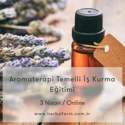 Aromaterapi Temelli İş Kurma Eğitimi